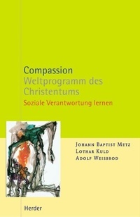 Compassion - Weltprogramm des Christentums